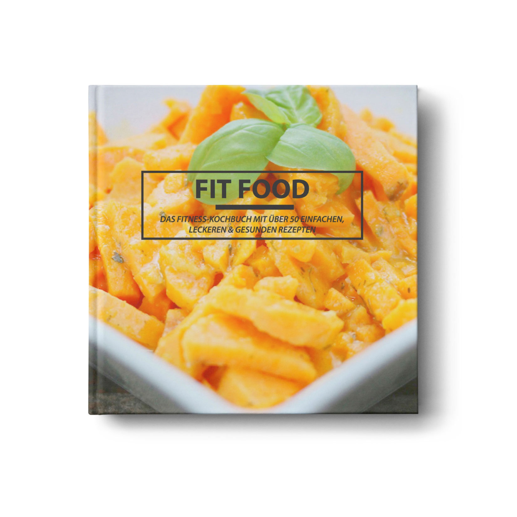 FIT FOOD - Das Fitness-Kochbuch