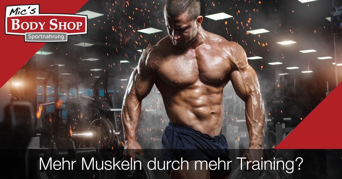 Mehr Muskeln durch mehr Training?
