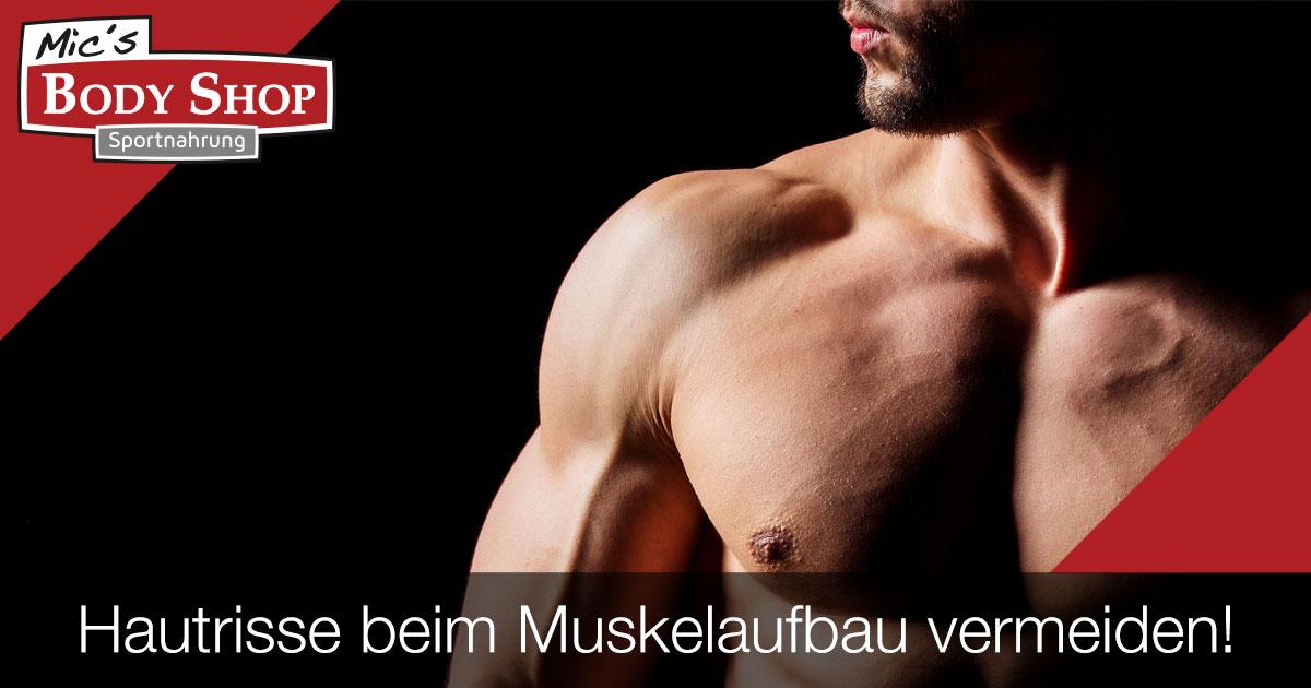 Hautrisse beim Muskelaufbau vermeiden!